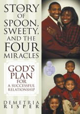 The Story of Spoon, Sweety, and the Four Miracles: God's Plan for a Successful Relationship - eBook
