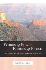 Words of Power, Echoes of Praise: Prayers from the Psalms, Book II - eBook