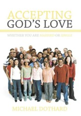 Accepting God's Love, Whether You Are Married or Single - eBook