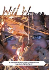 Wild Woman: A Daughter's Search for a Father's Love - eBook