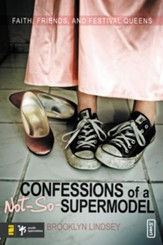 Confessions of a Not-So-Supermodel: Faith, Friends, and Festival Queens - eBook