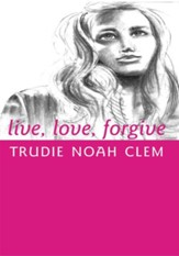 live, love, forgive - eBook