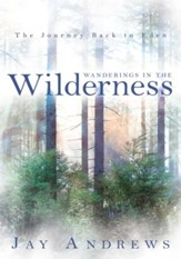 Wanderings in the Wilderness: The Journey Back to Eden - eBook