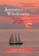 Journey to Wholeness: The Story, The Tools, The Choice - eBook