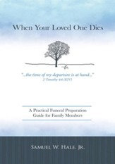 When Your Loved One Dies: A Practical Funeral Preparation Guide for Family Members - eBook