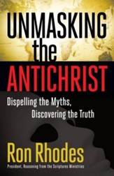 Unmasking the Antichrist: Dispelling the Myths, Discovering the Truth - eBook