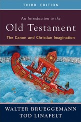 An Introduction to the Old Testament, Third Edition: The Canon and Christian Imagination / New edition