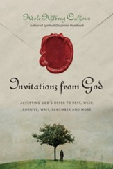 Invitations from God: Accepting God's Offer to Rest, Weep, Forgive, Wait, Remember and More - eBook