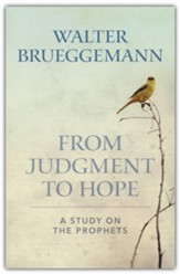 From Judgment to Hope: A Study on the Prophets