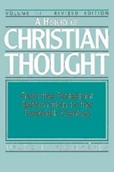 A History of Christian Thought: Volume 3: From the Protestant Reformation to the Twentieth Century (Revised Edition) - eBook