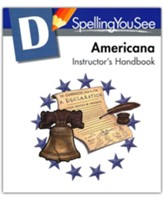 Spelling You See Level D: Americana  Instructor's Handbook