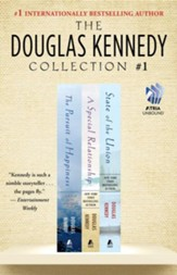 Douglas Kennedy Collection #1: The Pursuit of Happiness, A Special Relationship, and State of the Union - eBook