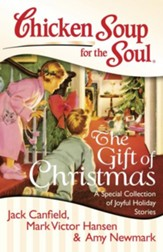 Chicken Soup for the Soul: The Gift of Christmas: A Special Collection of Joyful Holiday Stories - eBook