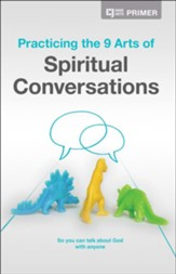 Practicing the 9 Arts of Spiritual Conversations - Primer