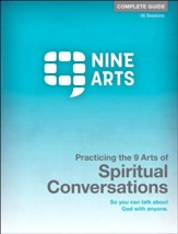 Practicing the 9 Arts of Spiritual Conversations, Complete Guide