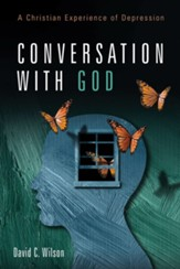Conversation with God: A Christian Experience of Depression