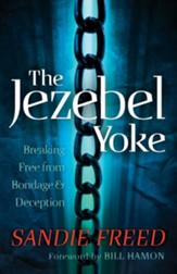 Jezebel Yoke, The: Breaking Free from Bondage and Deception - eBook