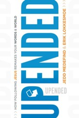 Upended: How following Jesus remakes your words and world - eBook