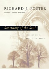 Sanctuary of the Soul: Journey into Meditative Prayer - eBook
