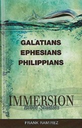 Immersion Bible Studies: Galatians, Ephesian, Philippeans - eBook