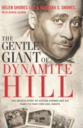 The Gentle Giant of Dynamite Hill: The Untold Story of Arthur Shores and his Family's Fight for Civil Rights - eBook
