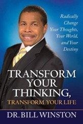 Transform Your Thinking: Radically Change Your Thoughts, Your World, and Your Destiny - eBook