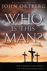 Who Is This Man?: The Unpredictable Impact of the Inescapable Jesus - eBook