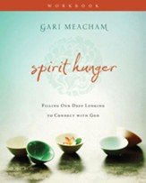 Spirit Hunger Workbook: Filling Our Deep Longing to Connect with God - eBook