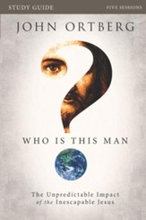 Who Is This Man? Participant's Guide: The Unpredictable Impact of the Inescapable Jesus - eBook