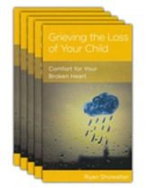 Grieving the Loss of Your Child: Comfort for Your Broken Heart (5 pack)