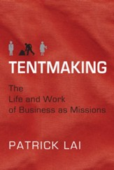 Tentmaking: The Life and Work of Business as Missions - eBook