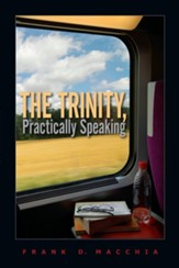 The Trinity, Practically Speaking - eBook