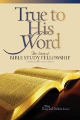 True to His Word: The Story of Bible Study Fellowship (BSF) - eBook