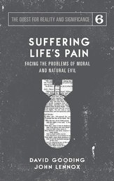 Suffering Life's Pain: Facing the Problems of Moral and Natural Evil
