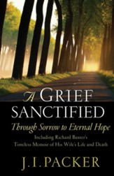 A Grief Sanctified: Through Sorrow to Eternal Hope - eBook
