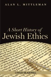 A Short History of Jewish Ethics: Conduct and Character in the Context of Covenant - eBook