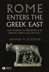 Rome Enters the Greek East: From Anarchy to Hierarchy in the Hellenistic Mediterranean, 230-170 BC - eBook