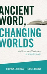 Ancient Word, Changing Worlds: The Doctrine of Scripture in a Modern Age - eBook