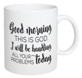Good Morning, This Is God Mug