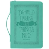 Behold I Make All Things New Bible Cover, Teal, X-Large