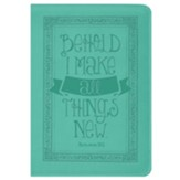 Behold I Make All Things New Journal, Teal
