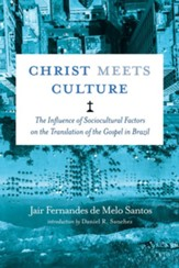 Christ Meets Culture: The Influence of Sociocultural Factors on the Translation of the Gospel in Brazil
