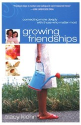 Growing Friendships: Connecting More Deeply With Those Who Matter Most - eBook