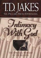 Intimacy with God: The Spiritual Worship of the Believer - eBook