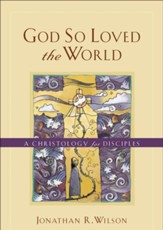 God So Loved the World: A Christology for Disciples - eBook