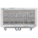 Pray Wait & Trust Plaque with Accessory Hooks