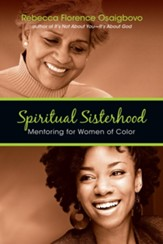 Spiritual Sisterhood: Mentoring for Women of Color - eBook