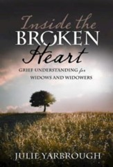 Inside the Broken Heart: Grief Understanding for Widows and Widowers - eBook
