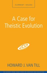 A Case for Theistic Evolution: A Zondervan Digital Short - eBook