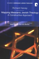 Mapping Messianic Jewish Theology: A Constructive Approach